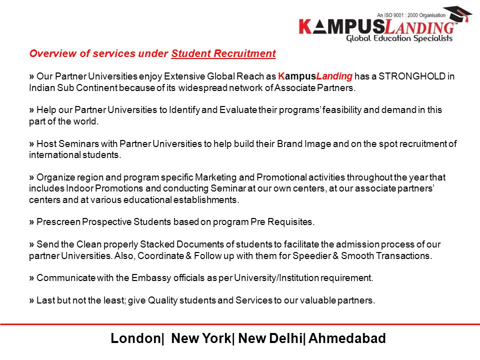 London| New York| New Delhi| Ahmedabad Overview of services under Student Recruitment » Our Partner Universities enjoy Extensive Global Reach as Kampu