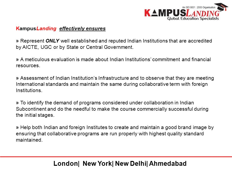 London| New York| New Delhi| Ahmedabad KampusLanding effectively ensures » Represent ONLY well established and reputed Indian Institutions that are ac