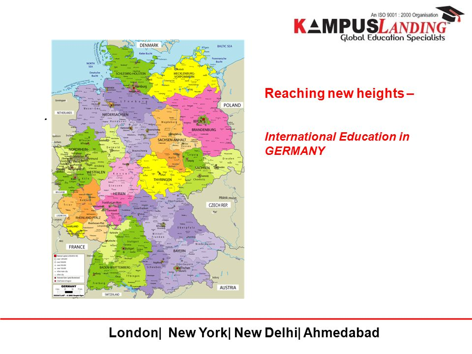 London| New York| New Delhi| Ahmedabad. Reaching new heights – International Education in GERMANY