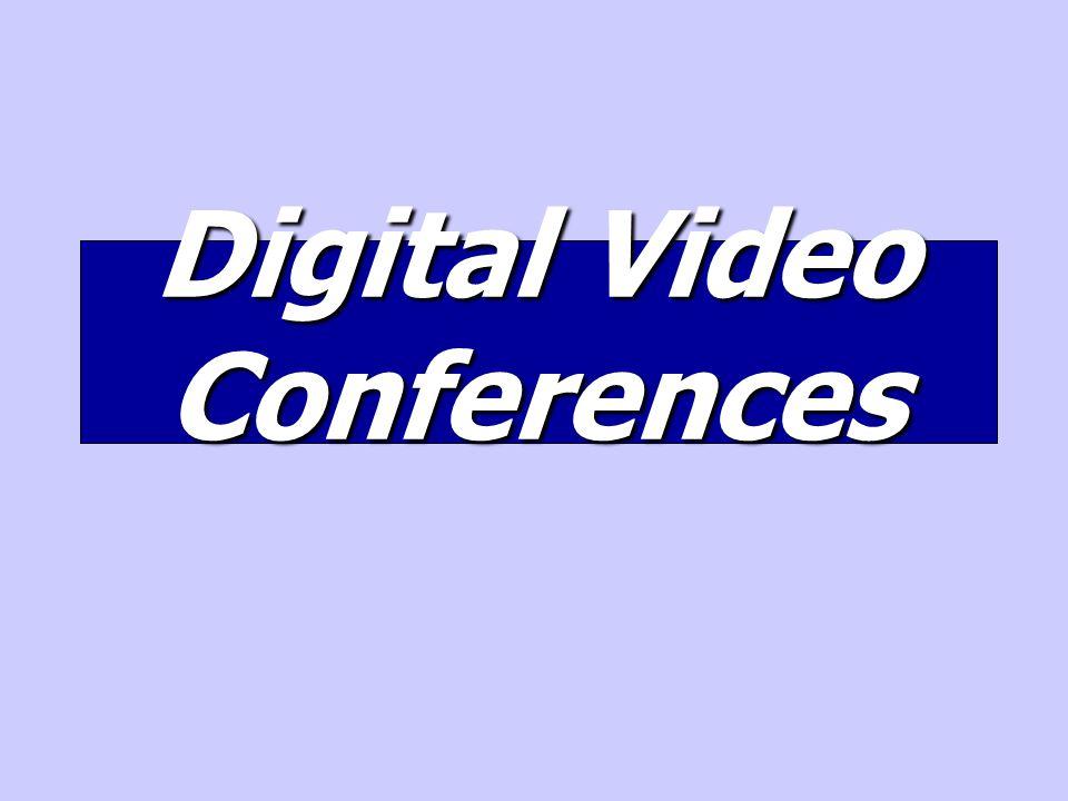 Digital Video Conferences