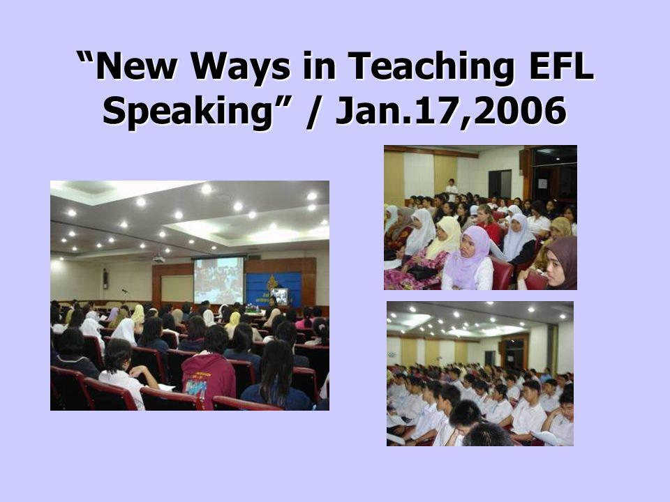 New Ways in Teaching EFL Speaking / Jan.17,2006