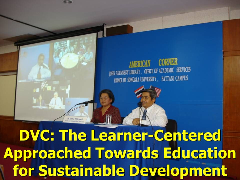 DVC: The Learner-Centered Approached Towards Education for Sustainable Development September 8, 2004