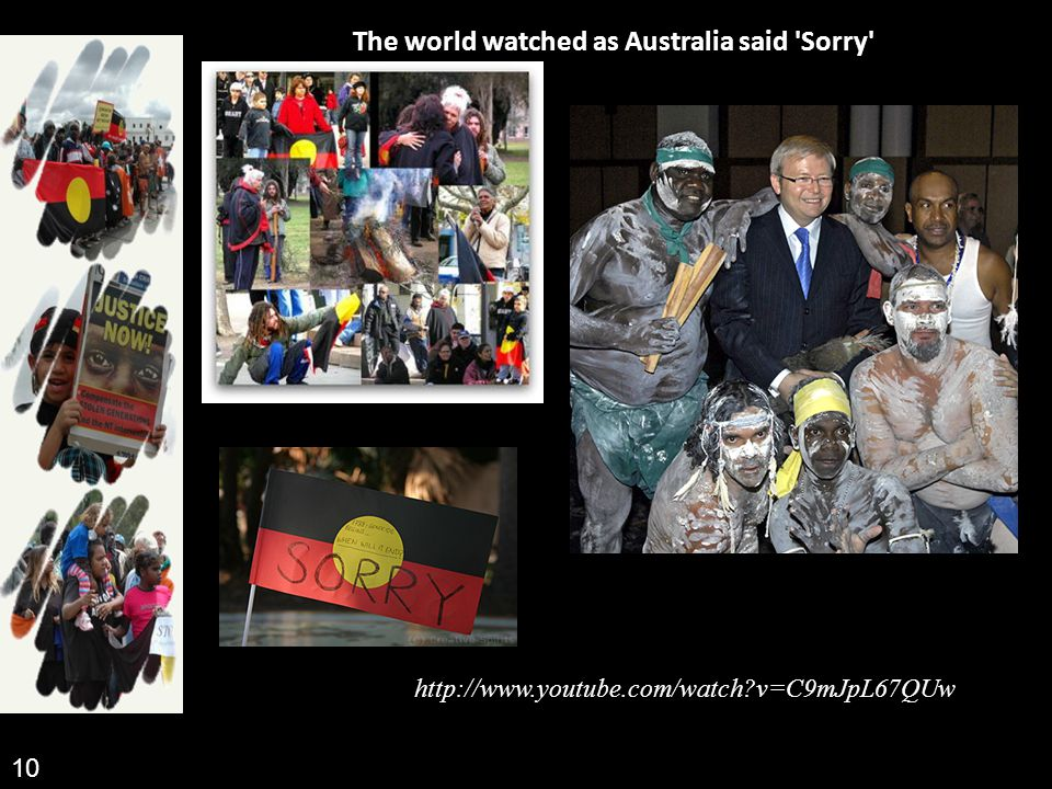 The world watched as Australia said 'Sorry' http://www.youtube.com/watch?v=C9mJpL67QUw 10