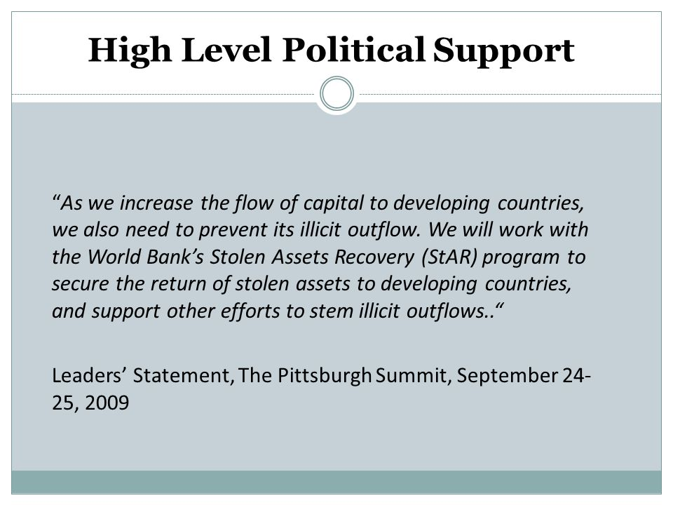 """High Level Political Support """"As we increase the flow of capital to developing countries, we also need to prevent its illicit outflow. We will work wi"""
