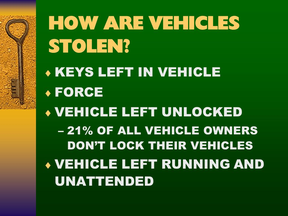 HOW ARE VEHICLES STOLEN.