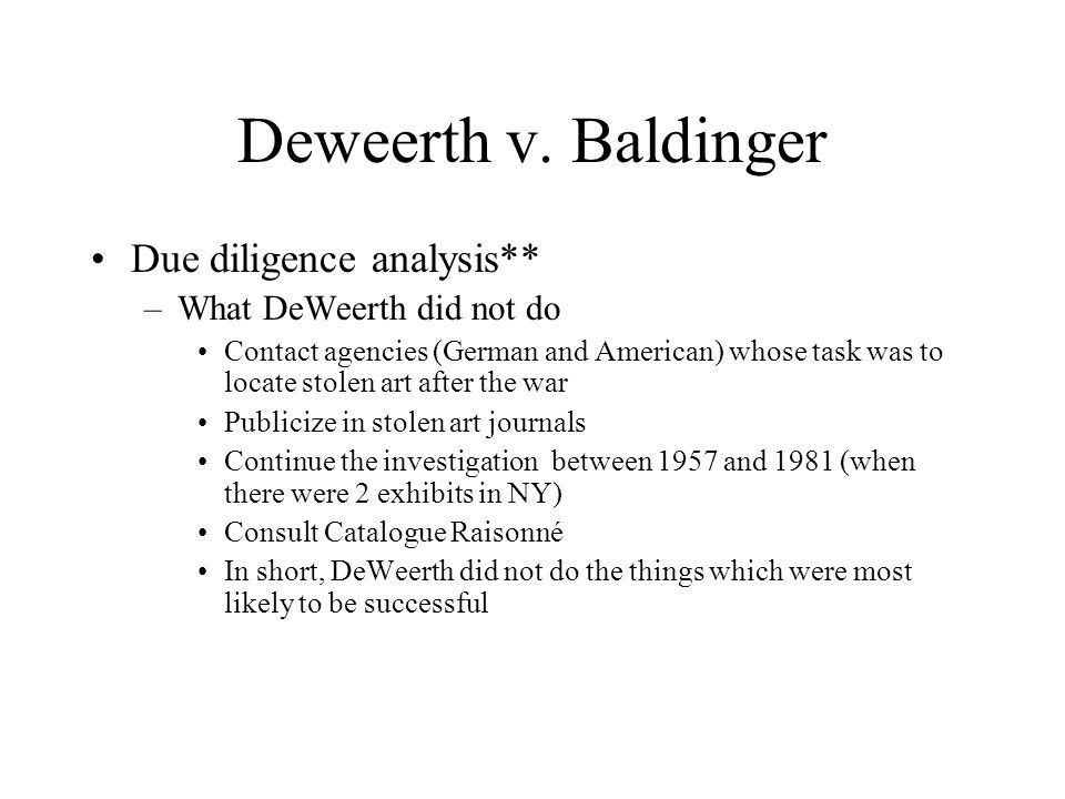 Deweerth v.Baldinger Due diligence analysis –Conclusion: There was no due diligence.