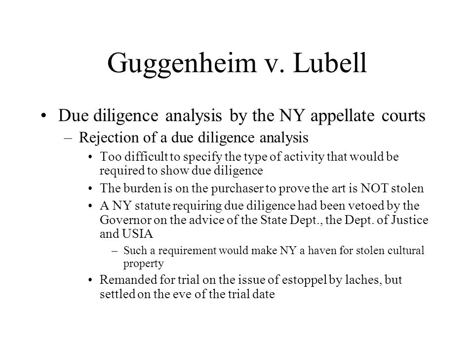 Interaction Between the Deweerth and Guggenheim Cases After the NY Court of Appeals ruled that NY would not use a due diligence standard in stolen art cases, in 1992 DeWeerth sued once again, claiming her suit was subjected to the wrong analysis.