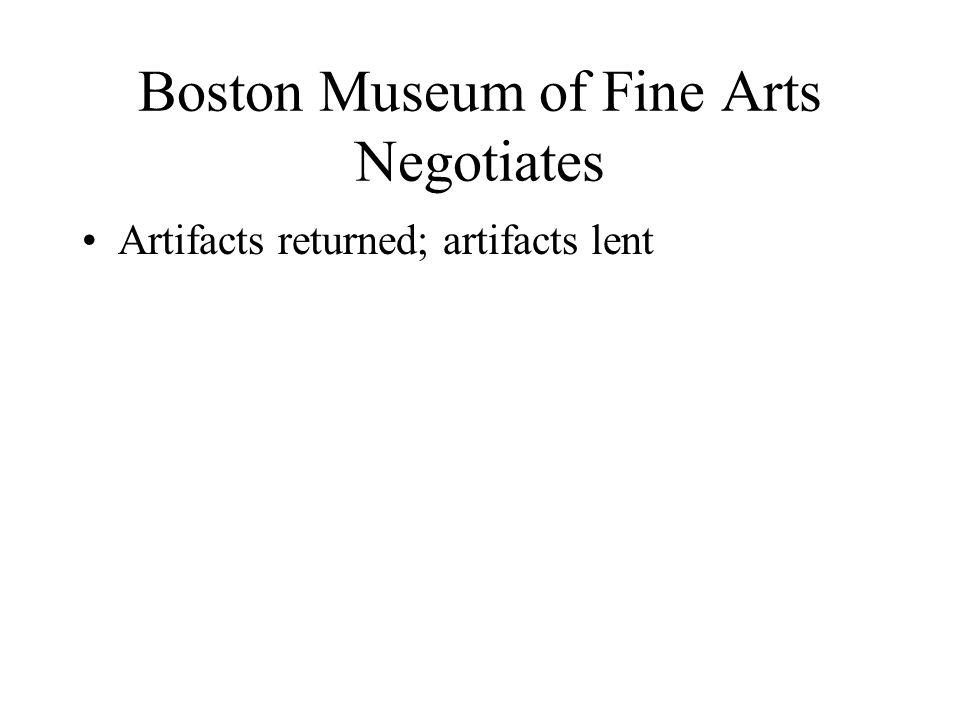 Boston Museum of Fine Arts Negotiates Artifacts returned; artifacts lent