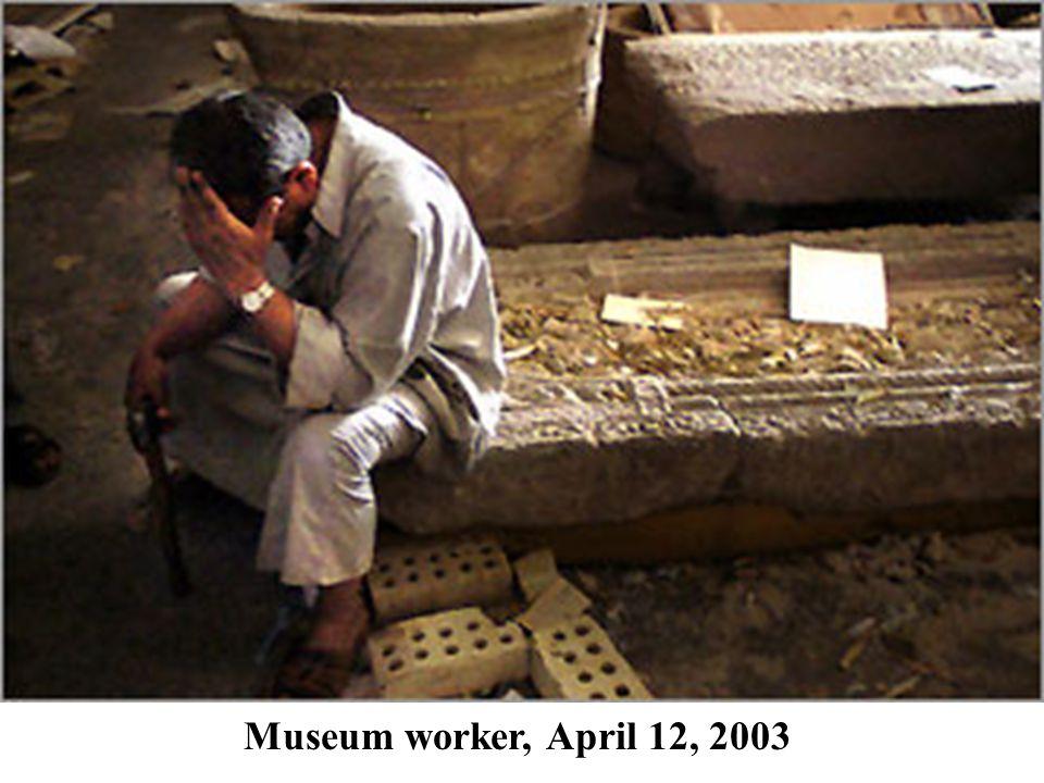 Museum worker, April 12, 2003