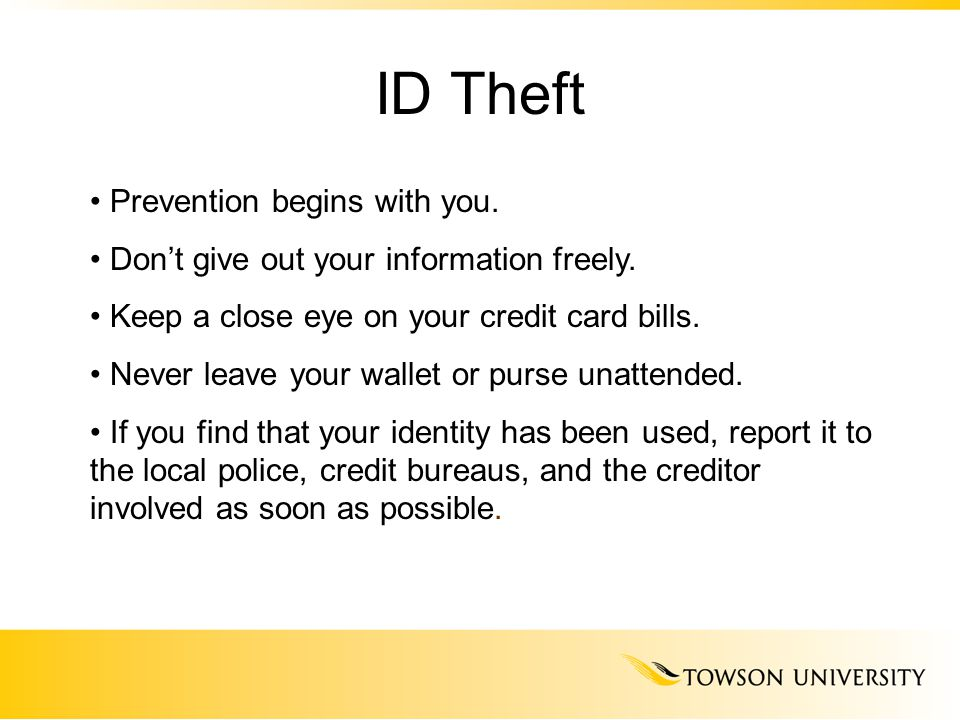 ID Theft Prevention begins with you. Don't give out your information freely.