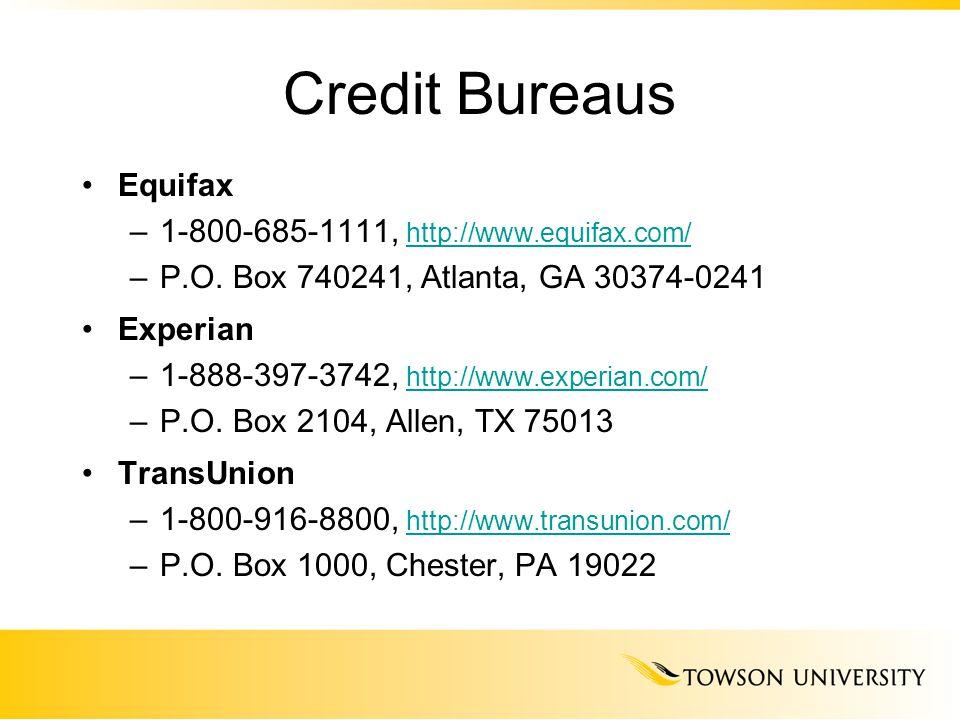 Credit Bureaus Equifax –1-800-685-1111, http://www.equifax.com/ http://www.equifax.com/ –P.O.