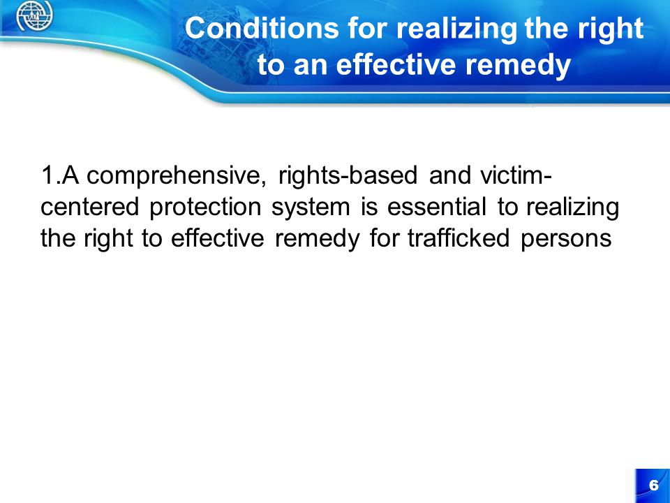 1.Protection system Identification of presumed victim Immediate protection and assistance, screening, recovery period, interview, determination of status Assistance and protection, assessment, support during criminal justice process, planning for (re)integration (Re)integration 7 Crisis management Stabilization and initial recovery Continued recovery A comprehensive, rights-based and victim-centered protection system is part of realizing the right to effective remedy for trafficked persons Partially adapted from the stages of post-trafficking care in: The Health Risks and Consequences of Trafficking in Women and Adolescents: Findings from a European Study.