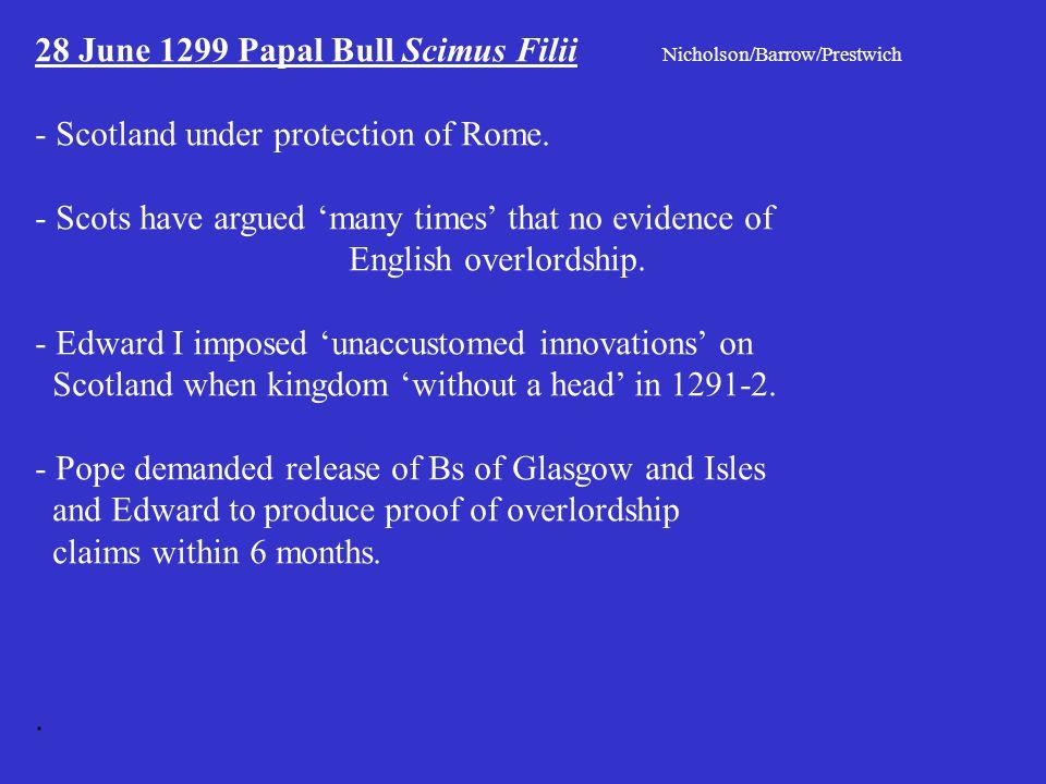 28 June 1299 Papal Bull Scimus Filii Nicholson/Barrow/Prestwich - Scotland under protection of Rome.