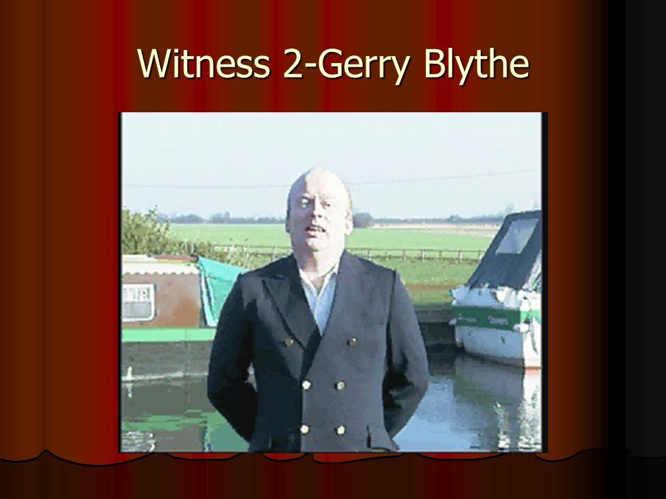 Witness 2-Gerry Blythe
