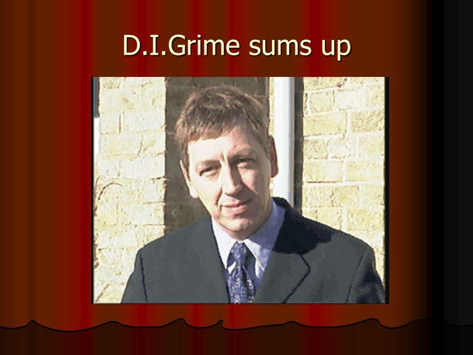 D.I.Grime sums up