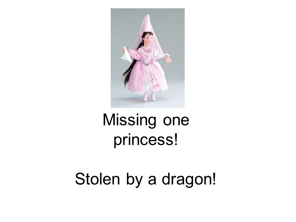 Missing one princess! Stolen by a dragon!