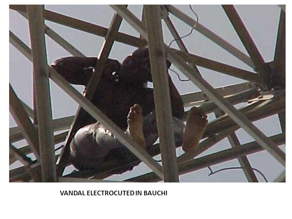 VANDAL ELECTROCUTED IN BAUCHI