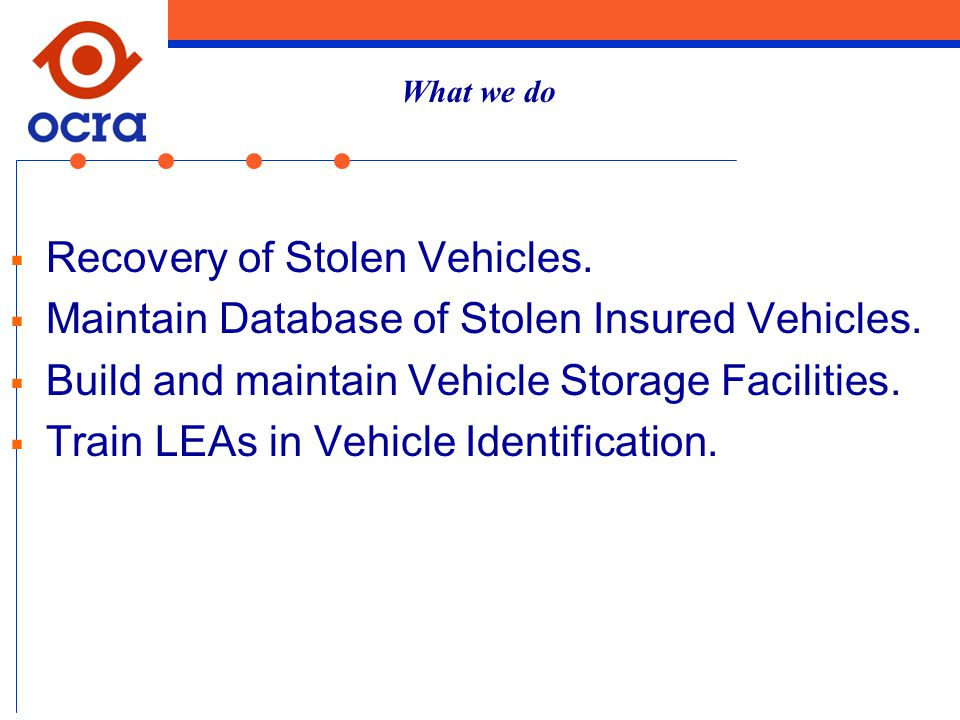  Recovery of Stolen Vehicles.  Maintain Database of Stolen Insured Vehicles.