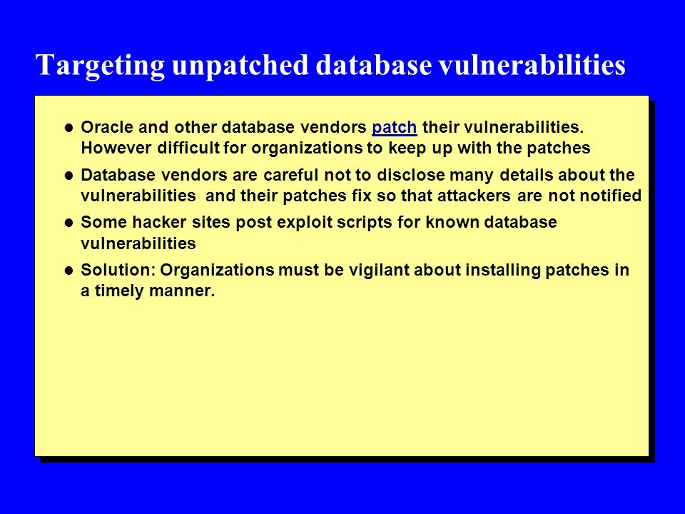 Stolen backup (unencrypted) tapes l If the database data on the stolen are not encrypted and the tapes get into the wrong hands then there is a huge problem l But this type of attack is more likely to occur with an insider selling the media to an attacker.
