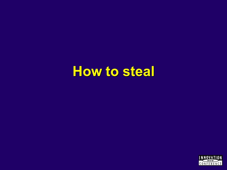 How to steal