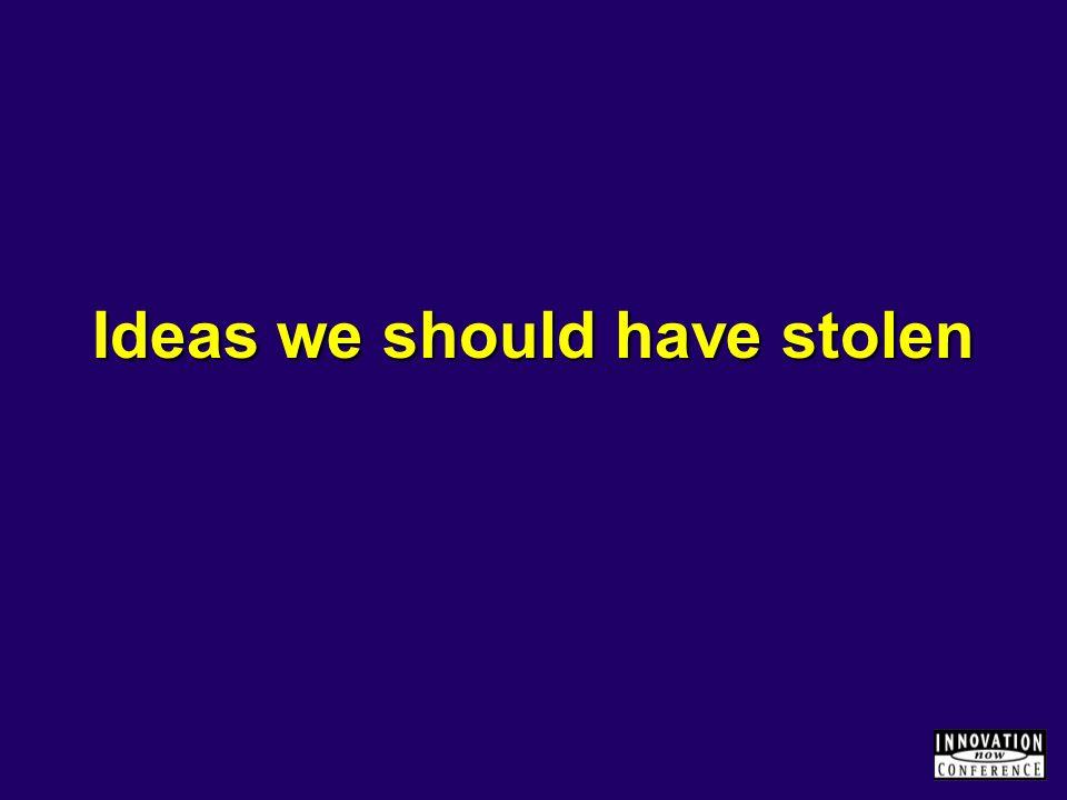 Ideas we should have stolen