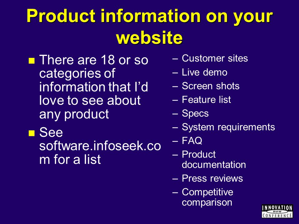Product information on your website There are 18 or so categories of information that I'd love to see about any product See software.infoseek.co m for