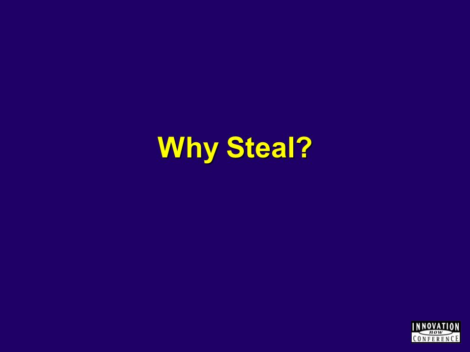 Why Steal?