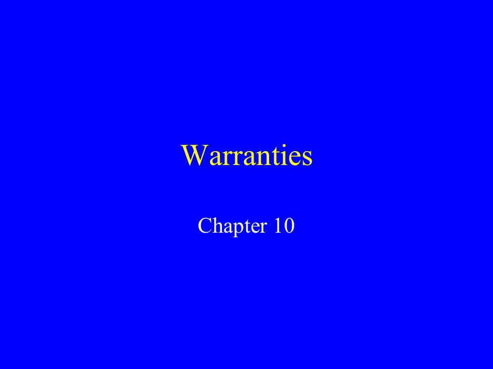 Warranties A warranty is an assurance by one party of the existence of a fact on which the other party can rely.