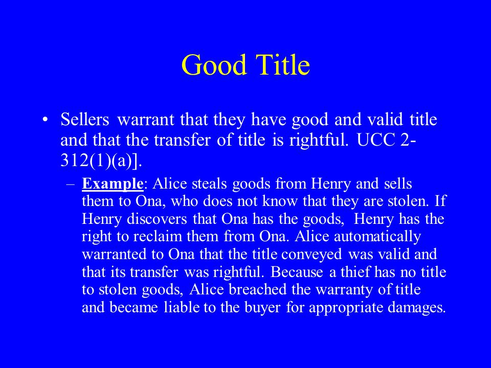 Good Title Sellers warrant that they have good and valid title and that the transfer of title is rightful.