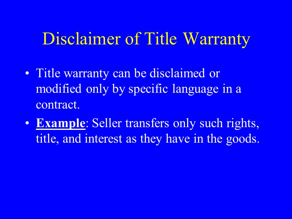 Warranty Disclaimers Iimplied warranty of fitness or of merchantability [U To disclaim an implied warranty of fitness for a particular purpose, the disclaimer must be in writing and be conspicuous.