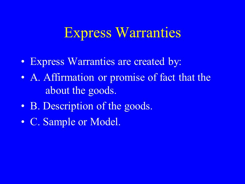Express Warranties Statement must be a statement of fact statements of 0pinion and value will not create an express warranty..
