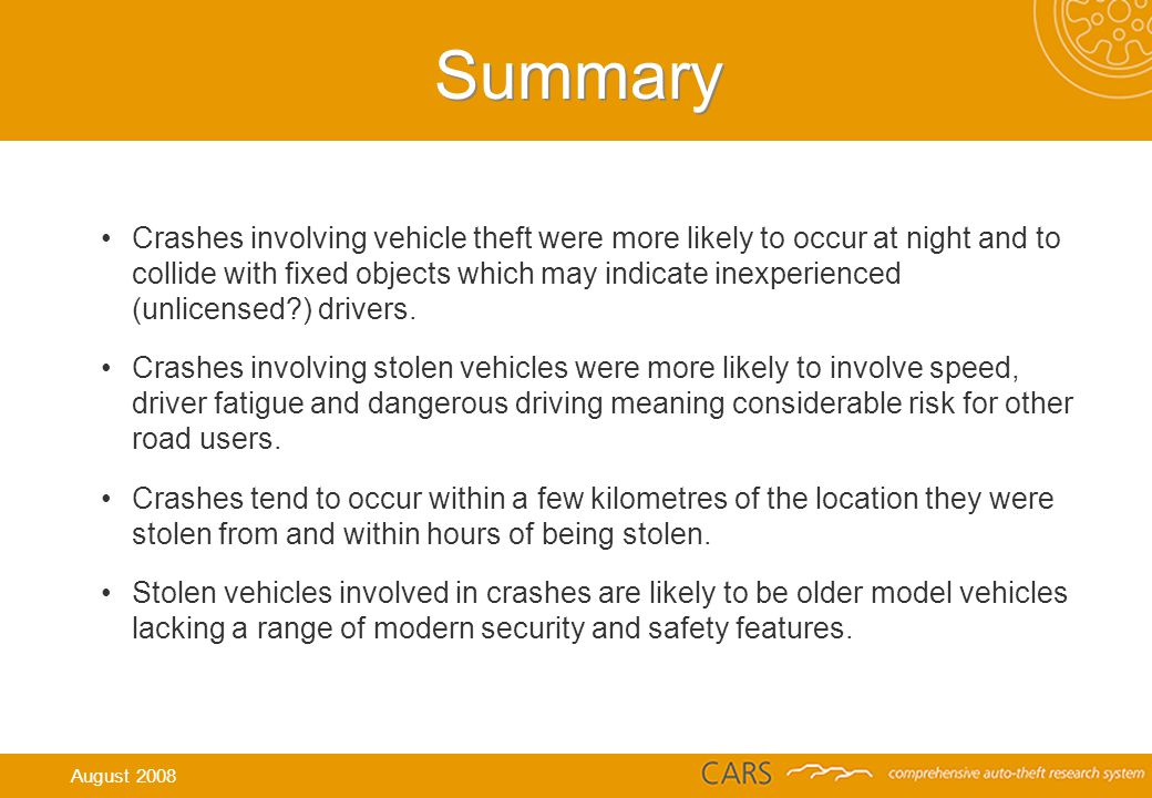 Crashes involving vehicle theft were more likely to occur at night and to collide with fixed objects which may indicate inexperienced (unlicensed ) drivers.