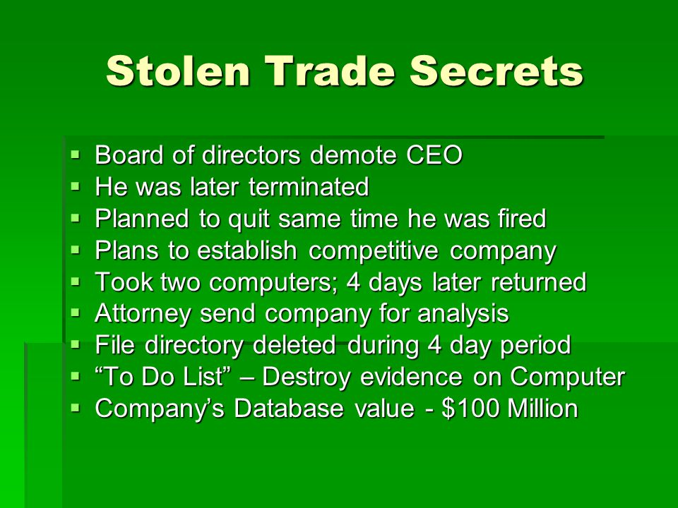 Stolen Trade Secrets  Board of directors demote CEO  He was later terminated  Planned to quit same time he was fired  Plans to establish competiti