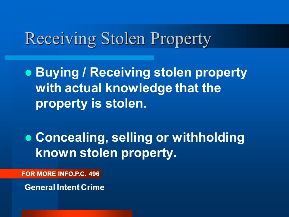 Receiving Stolen Property Buying / Receiving stolen property with actual knowledge that the property is stolen.