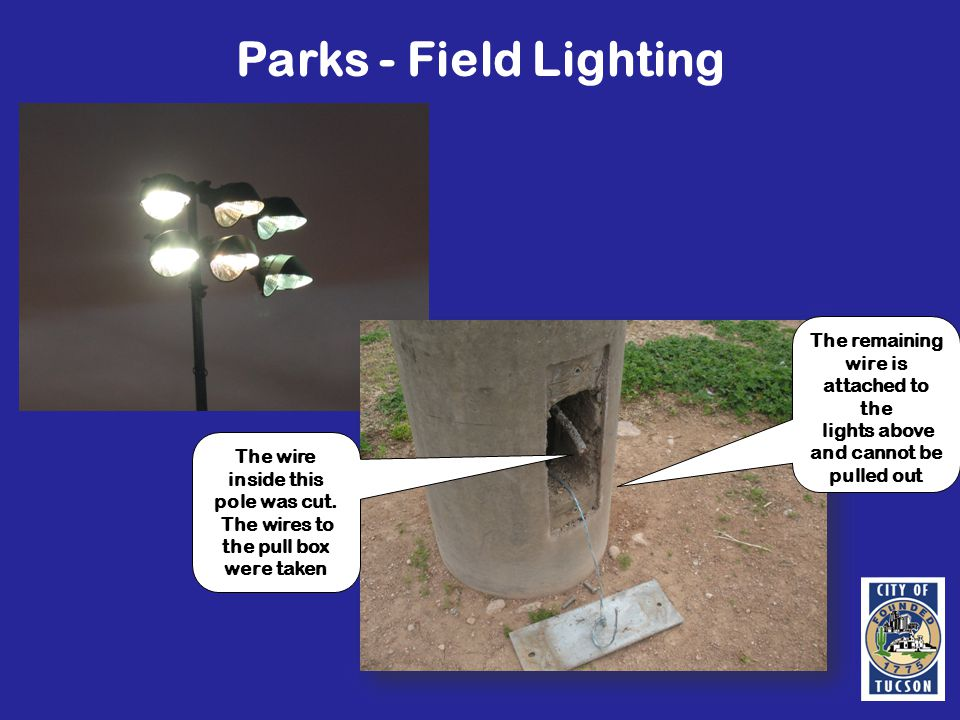 Parks - Field Lighting The wire inside this pole was cut.