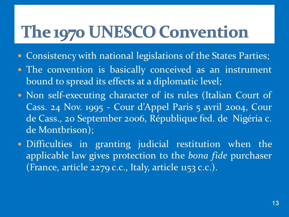 Consistency with national legislations of the States Parties; The convention is basically conceived as an instrument bound to spread its effects at a dipl0matic level; Non self-executing character of its rules (Italian Court of Cass.