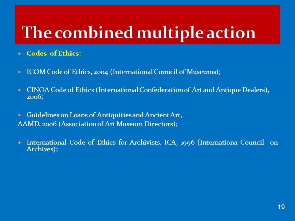 Codes of Ethics: ICOM Code of Ethics, 2004 (International Council of Museums); CINOA Code of Ethics (International Confederation of Art and Antique De