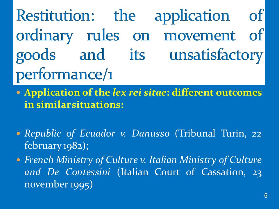 Application of the lex rei sitae: different outcomes in similar situations: Republic of Ecuador v. Danusso (Tribunal Turin, 22 february 1982); French