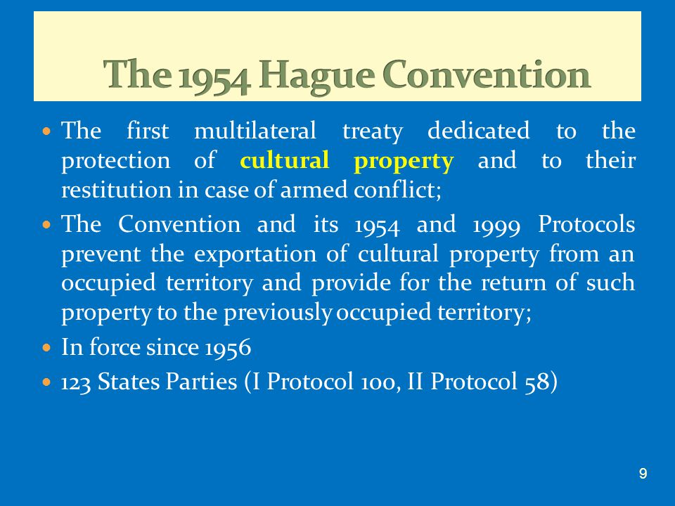 The first multilateral treaty dedicated to the protection of cultural property and to their restitution in case of armed conflict; The Convention and