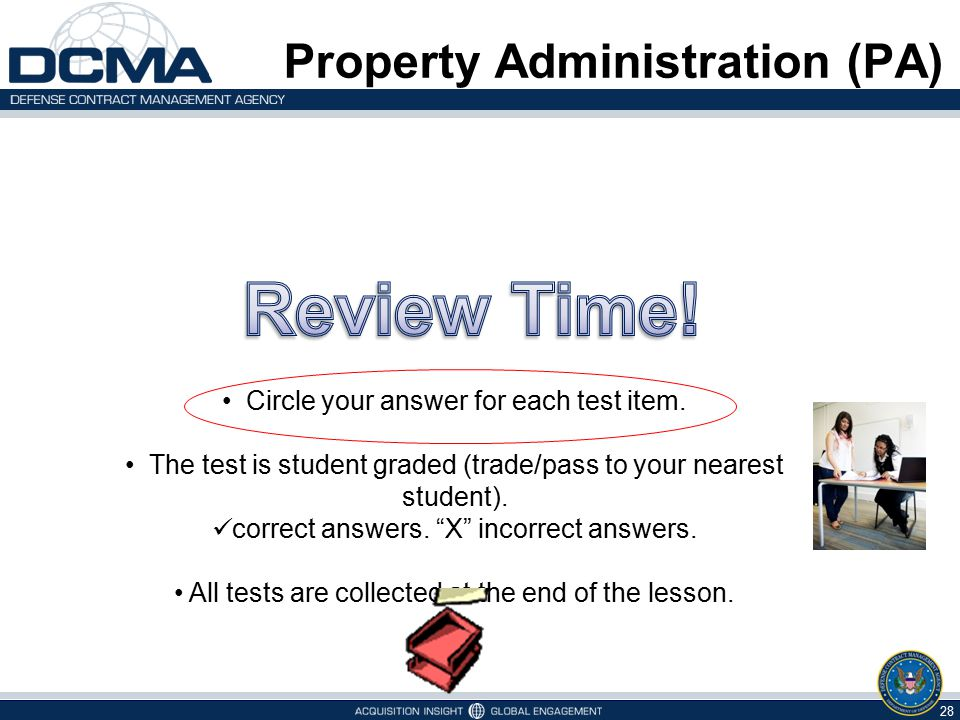 28 5/7/2015 Property Administration (PA) Circle your answer for each test item. The test is student graded (trade/pass to your nearest student). corre