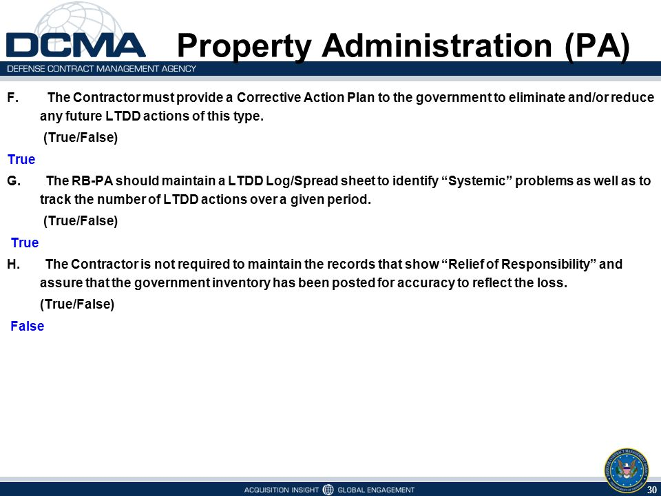 30 5/7/2015 Property Administration (PA) F. The Contractor must provide a Corrective Action Plan to the government to eliminate and/or reduce any futu