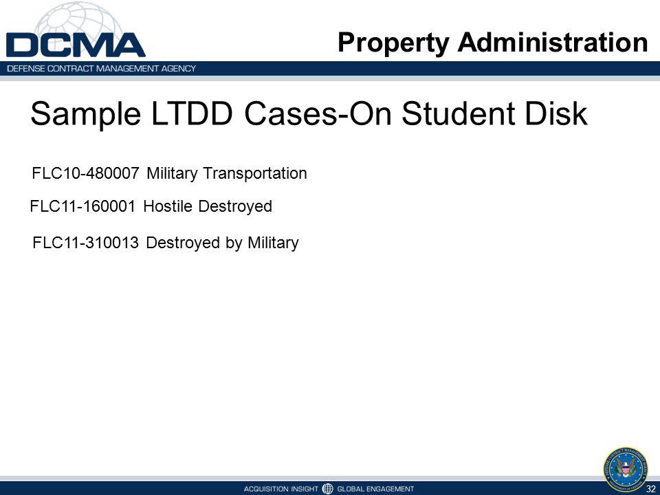32 Property Administration FLC10-480007 Military Transportation Sample LTDD Cases-On Student Disk FLC11-160001 Hostile Destroyed FLC11-310013 Destroye
