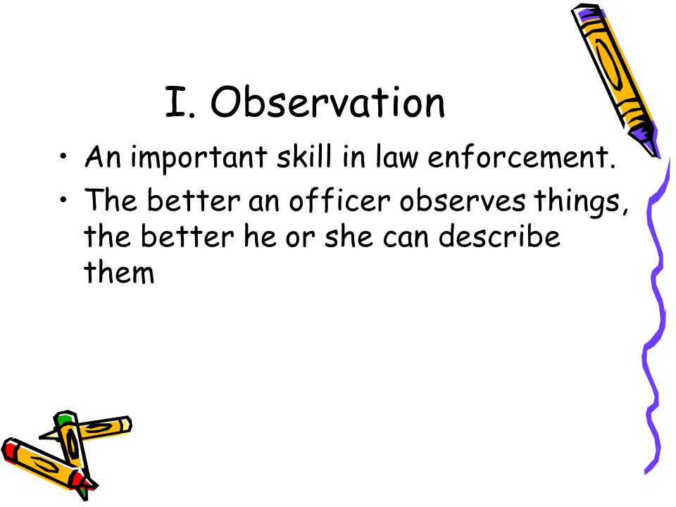 II.The purpose of reports in law enforcement A.
