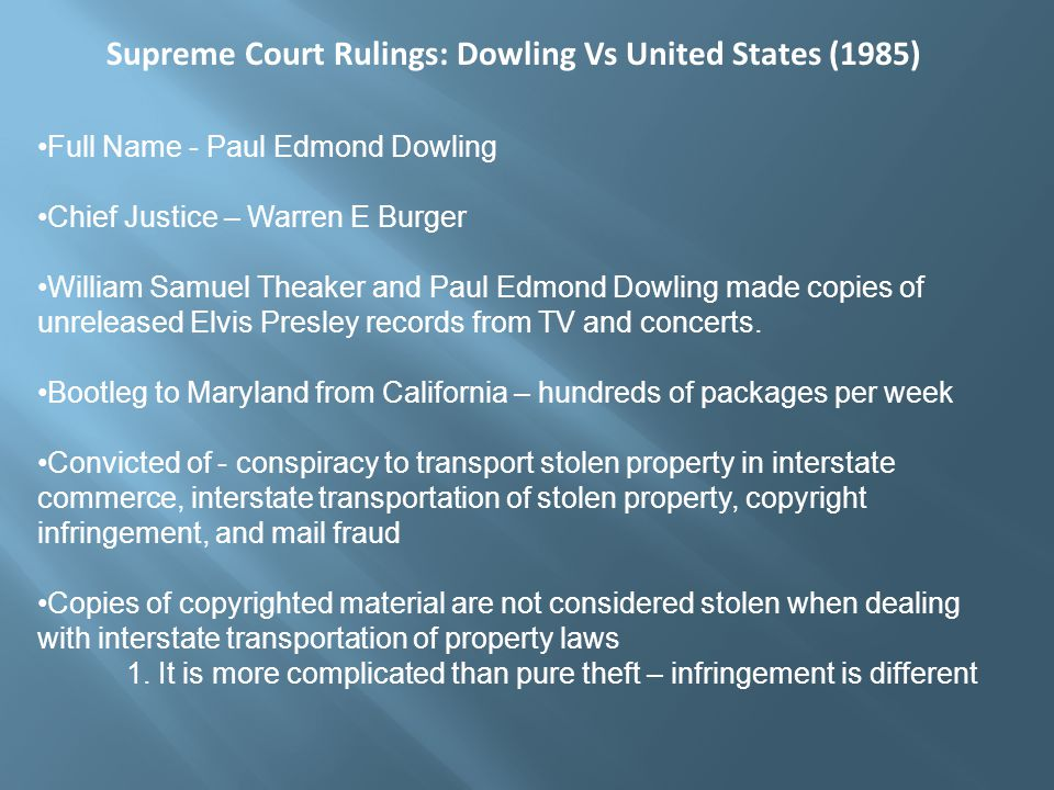 Full Name - Paul Edmond Dowling Chief Justice – Warren E Burger William Samuel Theaker and Paul Edmond Dowling made copies of unreleased Elvis Presley