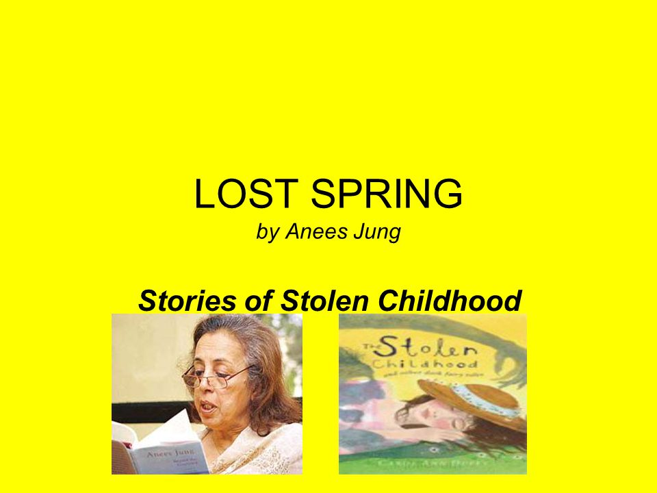 LOST SPRING by Anees Jung Stories of Stolen Childhood