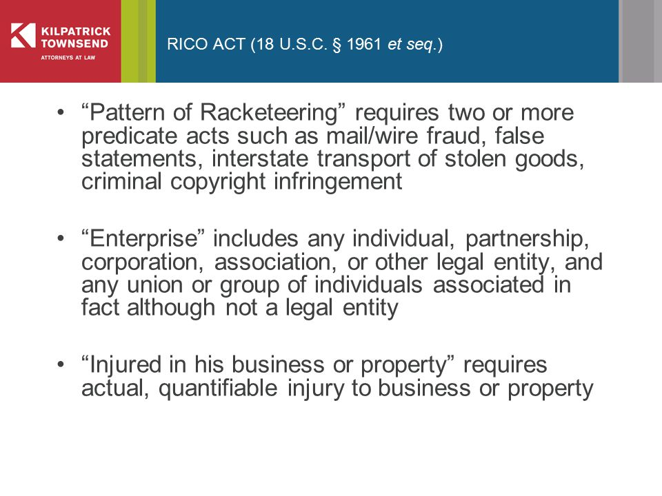 """RICO ACT (18 U.S.C. § 1961 et seq.) """"Pattern of Racketeering"""" requires two or more predicate acts such as mail/wire fraud, false statements, interstat"""