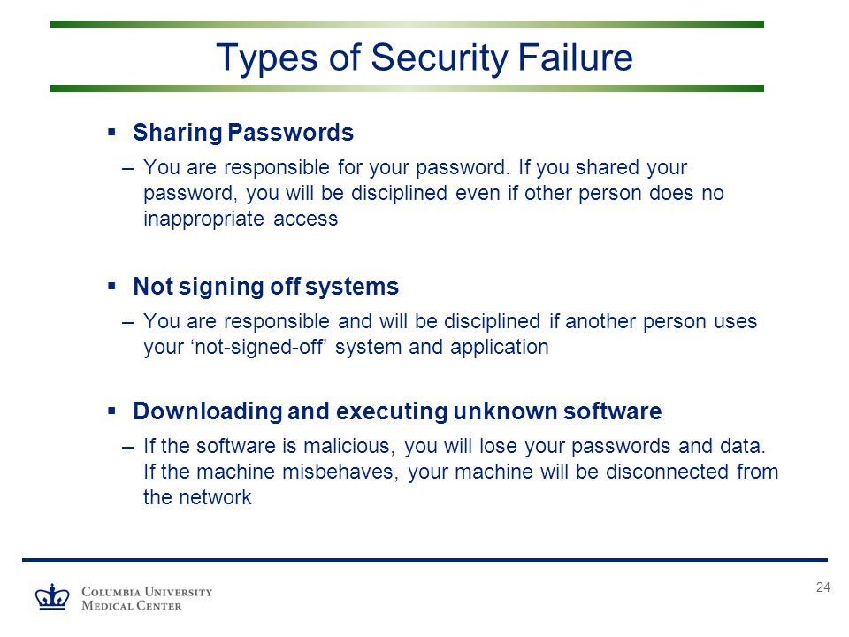 24  Sharing Passwords –You are responsible for your password.