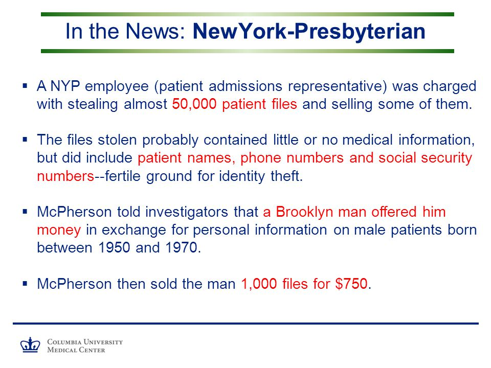  A NYP employee (patient admissions representative) was charged with stealing almost 50,000 patient files and selling some of them.