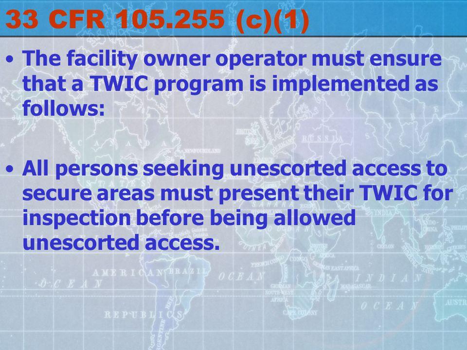 33 CFR 105.255 (c)(1) cont.