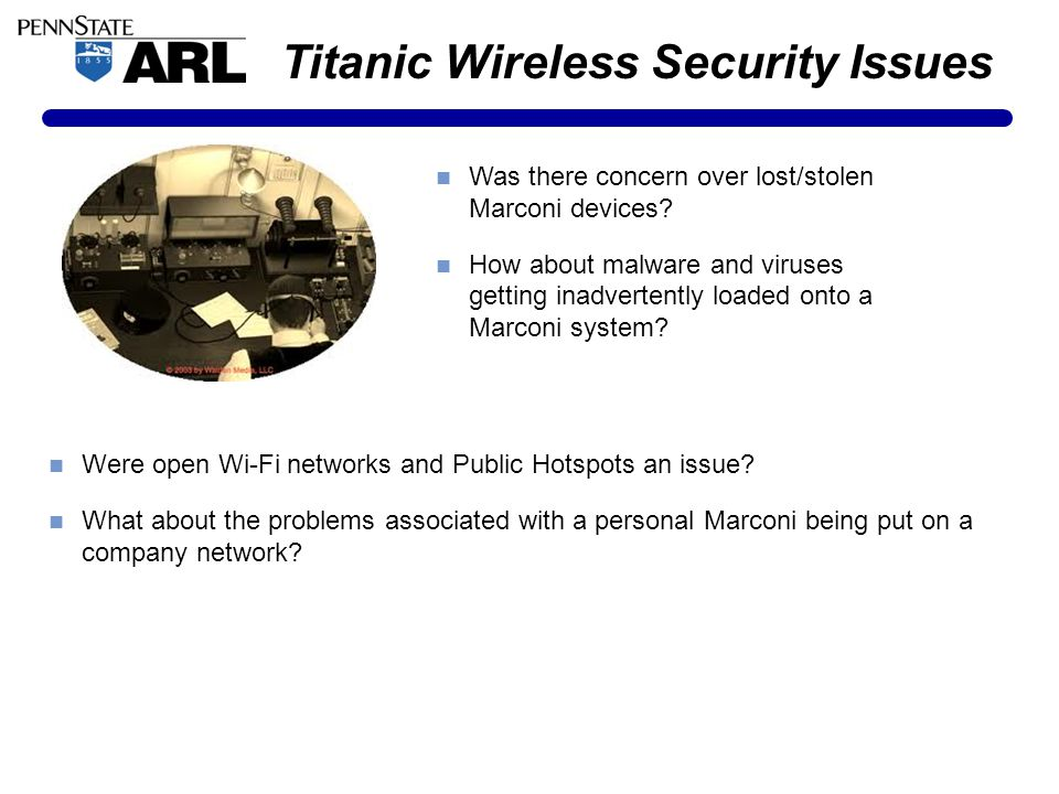 Titanic Wireless Security Issues Was there concern over lost/stolen Marconi devices.